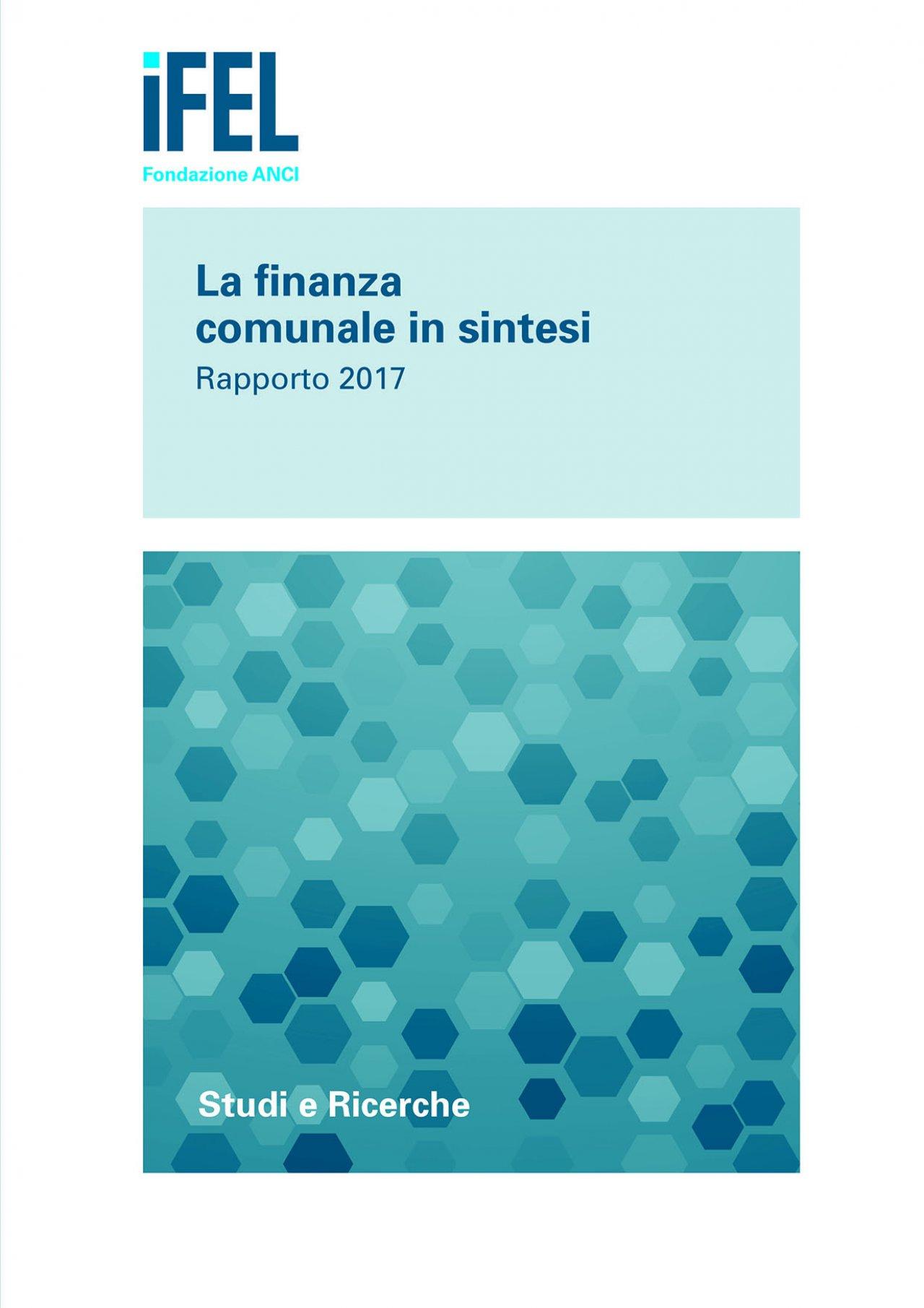 La finanza comunale in sintesi - Rapporto 2017
