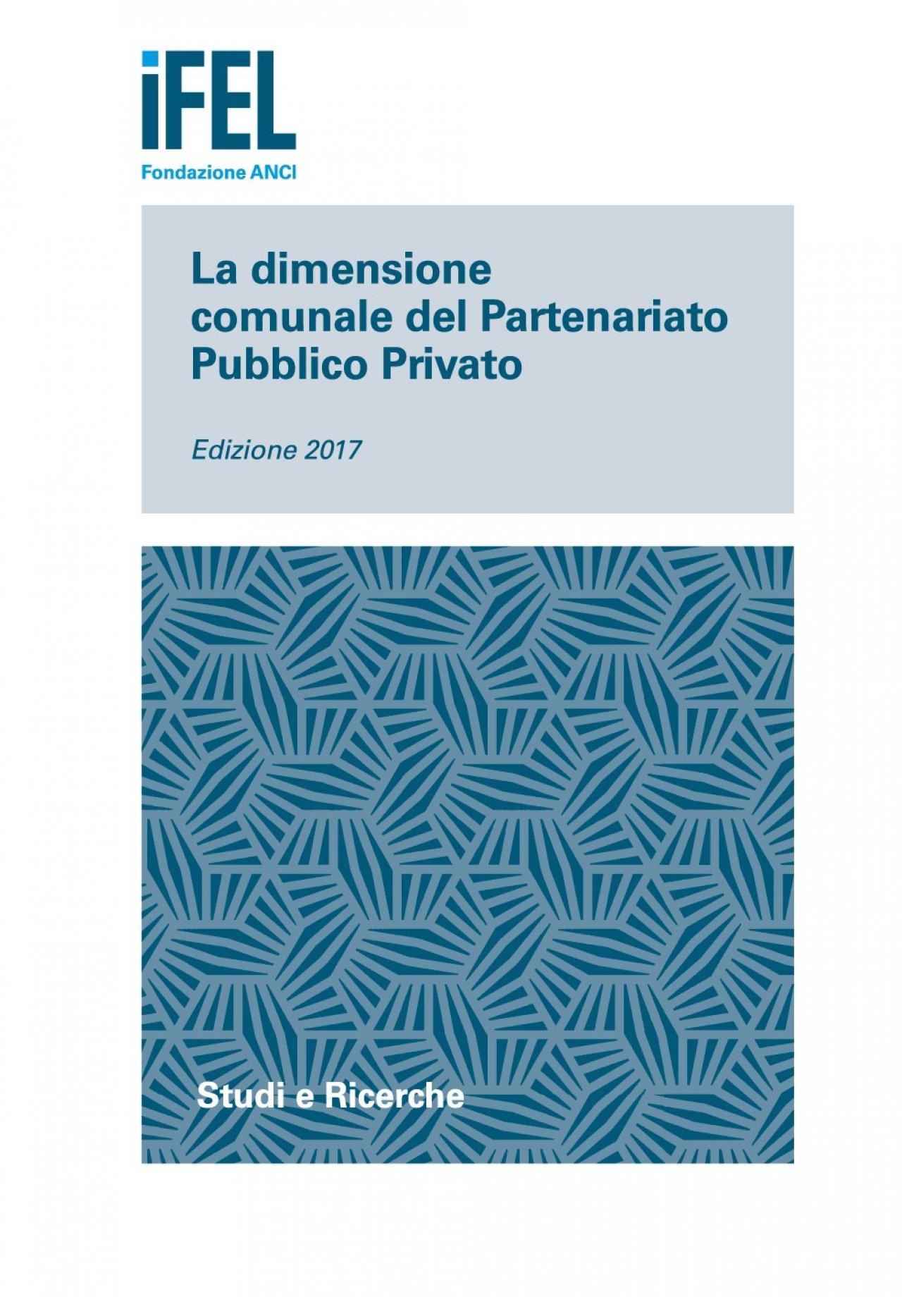 La dimensione comunale del Partenariato Pubblico Privato Edizione 2017