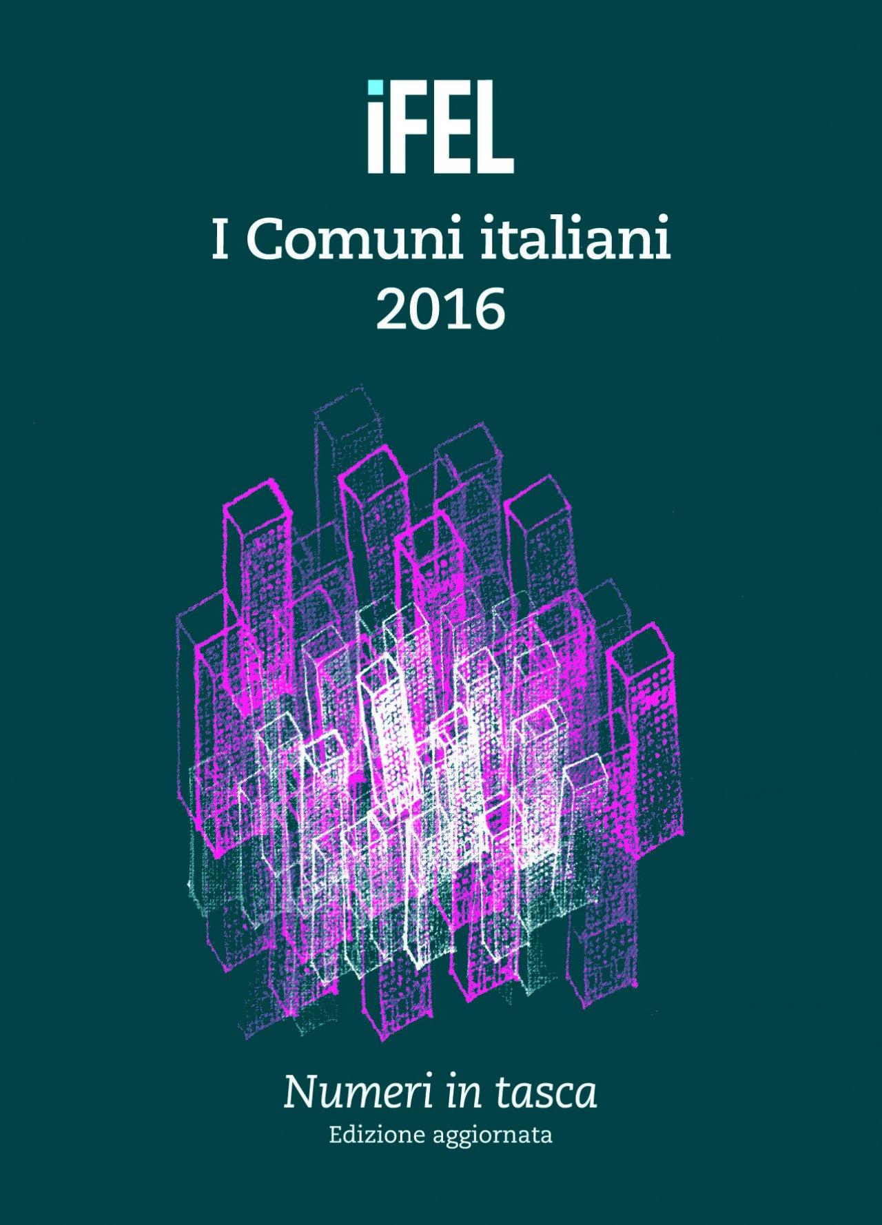 I Comuni italiani 2016 - Numeri in tasca. Edizione aggiornata