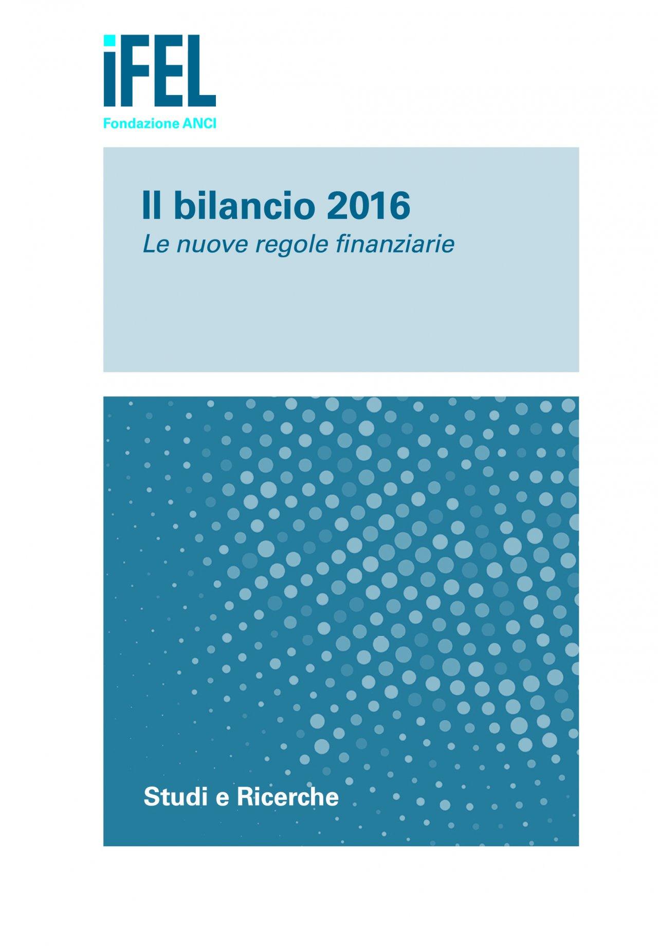 Il Bilancio 2016. Le nuove regole finanziarie