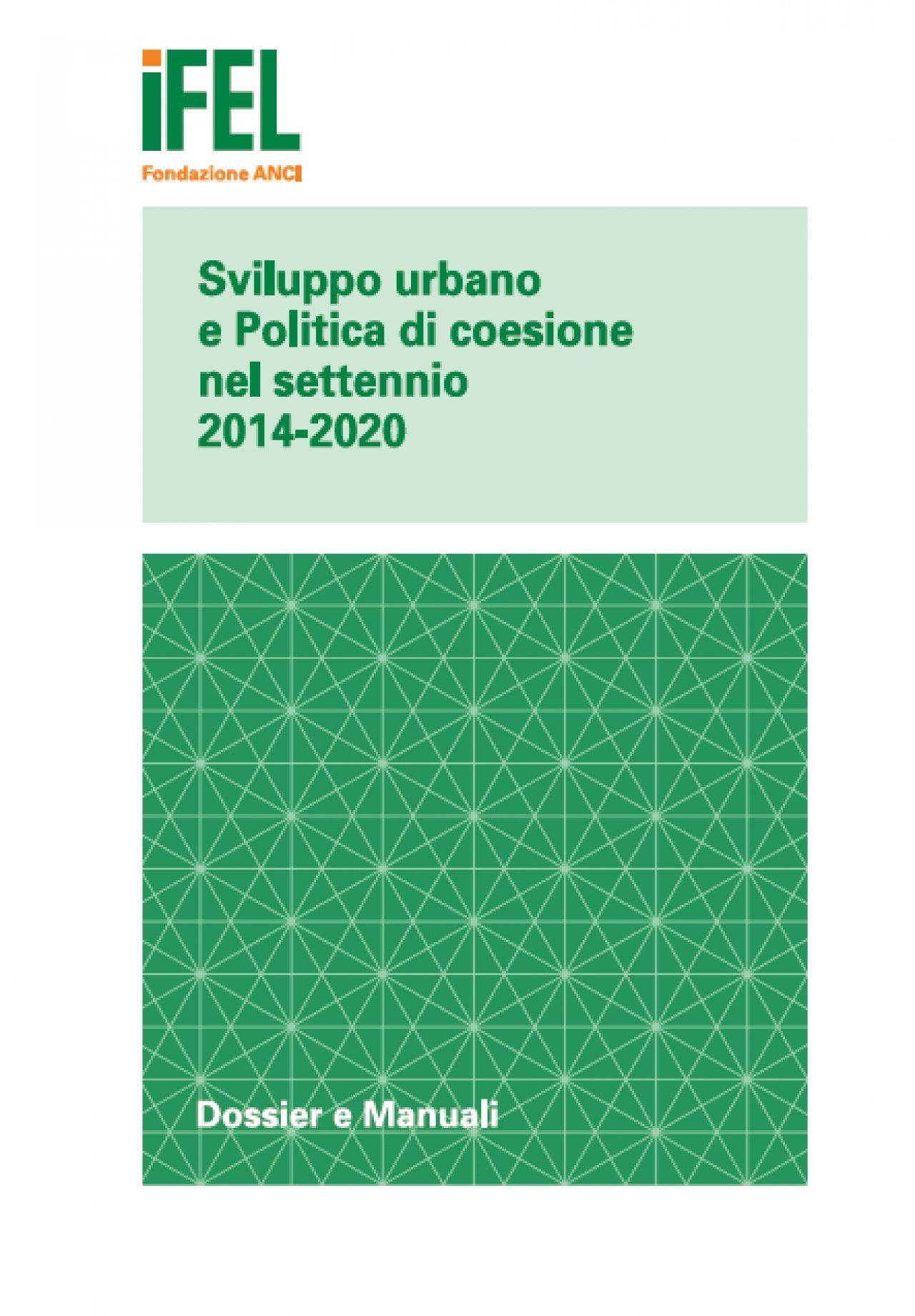 Sviluppo urbano e Politica di coesione nel settennio 2014 - 2020 Stato di avanzamento delle agende regionali 2017